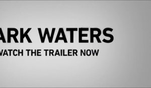 Dark Waters - Bande annonce VF