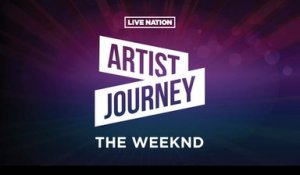 Artist Journey: The Weeknd