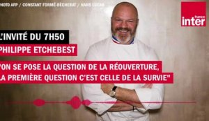 "Philippe Etchebest : ""On se pose la question de la réouverture, la première question c'est celle de la survie"""