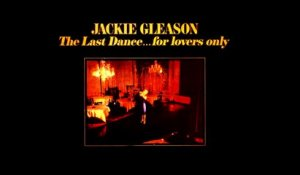 Jackie Gleason - The Last Dance...For Lovers Only - Vintage Music Songs