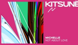 Michelle - Not About Love