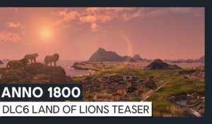 ANNO 1800TM - DLC6 Lands Of Lions Teaser Trailer