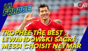 Trophée The Best : Lewandowski sacré, Messi choisit Neymar