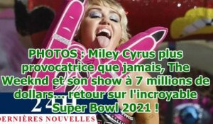 PHOTOS : Miley Cyrus plus provocatrice que jamais, The Weeknd et son show à 7 millions de dolla...