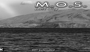 M.O.S. - LOST CITY k21 extended