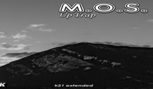 M.O.S. - UP TRAP k21 extended