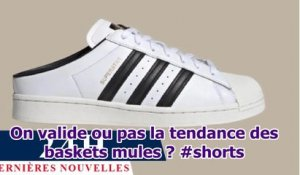 On valide ou pas la tendance des baskets mules ? #shorts