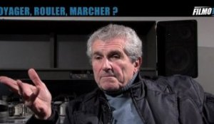 "INTERVIEW Claude Lelouch (6) : ""Voyager, rouler, marcher?"""