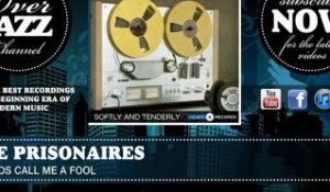 The Prisonaires - Friends Call Me A Fool