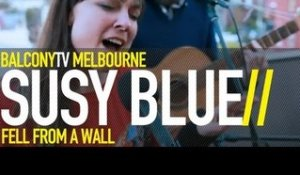 SUSY BLUE - FELL FROM A WALL (BalconyTV)