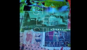 Still Life Still - In Enemies (from the album 'Mourning Trance')