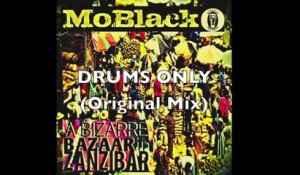 MoBlack - DRUMS ONLY (Original Mix) - extracted from the EP ''A BIZARRE BAZAAR IN ZANZIBAR''