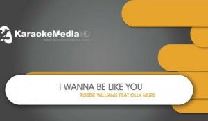 I Wanna Be Like You - Robbie Williams, Olly Murs  - KARAOKE HQ