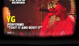 VIBE Rewind | YG Performs 'Toot It And Boot It'