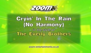 Zoom Karaoke - Cryin' In The Rain (No Harmony) - The Everly Brothers