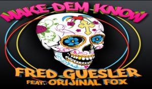 Fred Guesler   Ft. ORIJINAL FOX - Make dem know - REMIX DJBRICE & AXEL RAVEN & MAX PARKER