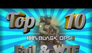 Black Ops 2 ! Top 10 Fails & WTF
