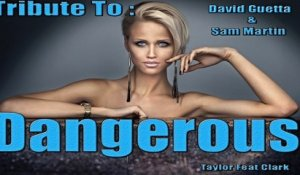 Taylor  Ft. Clark - Dangerous - Tribute To David Guetta