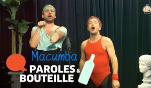 Paroles et bouteille : Macumba
