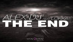 Alex DJ  Ft. Lokka  - The end