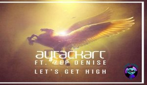 Aytac Kart   Ft. Zep Denise - Let's get hight