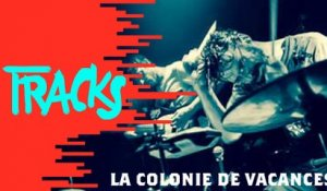 La Colonie de Vacances - Tracks ARTE