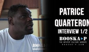 Patrice Quarteron [Interview 1/2]