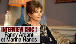 Film Chic ! : Interview de Fanny Ardant et Marina Hands