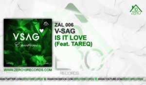 V-Sag Ft. Tareq - Is It Love ZAL006