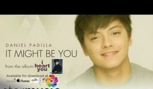 Daniel Padilla - It Might Be You (Official Lyric Video)