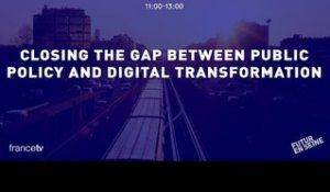 Closing the gap between public policy and digital transformation (Futur en Seine 2015)