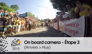 Caméra embarquée / On board camera - Étape 3 (Anvers / Huy) - Tour de France 2015
