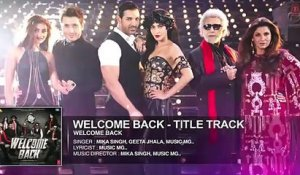 New Bollywood Movie Songs | Welcome Back Full Title Song [2015] - Watch All Latest Songs HERE