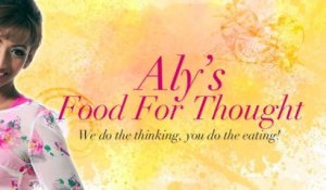 Aly's Food For Thought - Episode 22: Aria