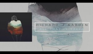 Richard J Aarden - All That It Takes (static video)