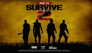 How to Survive 2 - Trailer d'annonce