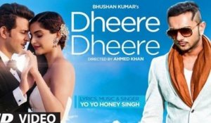 Dheere Dheere bollywood music |  HD Full Video Song [2015] Yo Yo Honey Singh - Hrithik Roshan, Sonam Kapoor