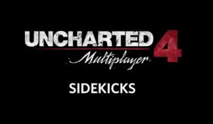 "Uncharted 4 - Multijoueur ""Sidekicks"""