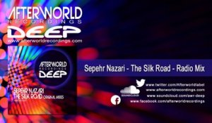 Sepehr Nazari - The Silk Road - Radio Mix [Offical Audio Video AWRDEEP3007V]