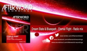 Dream State, Bluespark - Eternal flight - Radio Mix [Official Audio Video AWREC1032V]