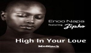 Enoo Napa Ft. Zipho - High in Your Love
