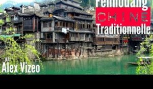 CHINE : visite du village traditionnel de FENGHUANG