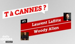 Laurent Lafitte et Woody Allen - T A CANNES #3 - EXCLUSIF DailyCannes by CANAL+