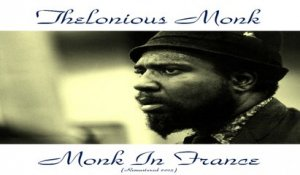 Thelonious Monk Ft. Charlie Rouse / John Ore / Frankie Dunlop - Monk in France - Remastered 2015