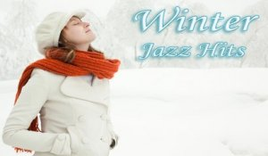 VA - WINTER JAZZ HITS PLAYLIST 2017 - One hour of greatest jazz music for relaxing