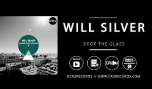 Will Silver - Drop The Glass