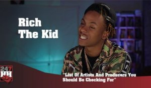 Rich The Kid - List Of Artists And Producers You Should Be Checking For (247HH Exclusive)