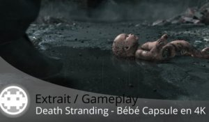Extrait / Gameplay - Death Stranding (Le Bébé Capsule en 4K - Games Award 2016)
