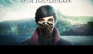 Dishonored 2 - ON Y A JOUÉ - Gameplay FR