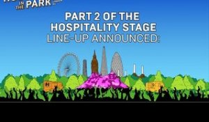 Hospitality In The Park: Hospitality Stage Line-Up Part 2